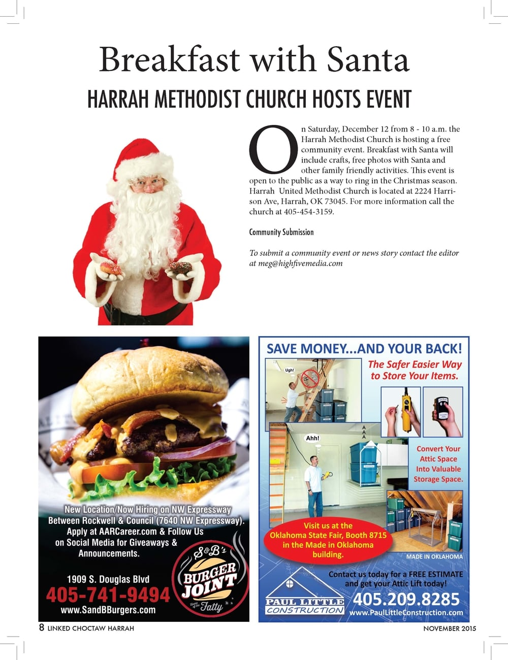 Breakfast with Santa  HARRAH METHODIST CHURCH HOSTS EVENT  On Saturday, December 12 from 8 - 10 a.m. the  Harrah Methodist Church is hosting a free  community event. Breakfast with Santa will  include crafts, free photos with Santa and  other family friendly activities. This event is  open to the public as a way to ring in the Christmas season.  Harrah United Methodist Church is located at 2224 Harrison  Ave, Harrah, OK 73045. For more information call the  church at 405-454-3159.  Community Submission  To submit a community event or news story contact the editor  at meg@highfivemedia.com