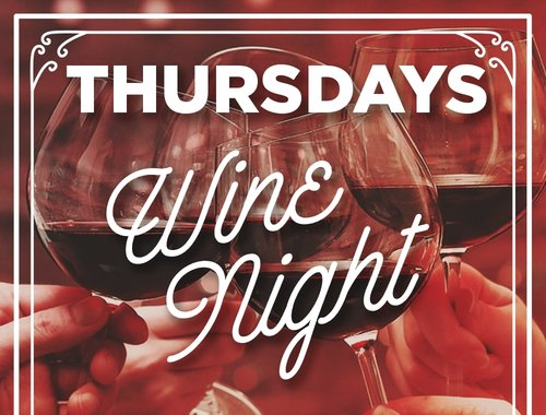 WINE THURSDAYS  1/2 off ALL Bottles of Wine  $25 - Board & Bottle (Featured Red or White Wine with Chef's Cheeseboard)