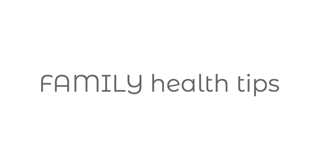 Family Health Tips