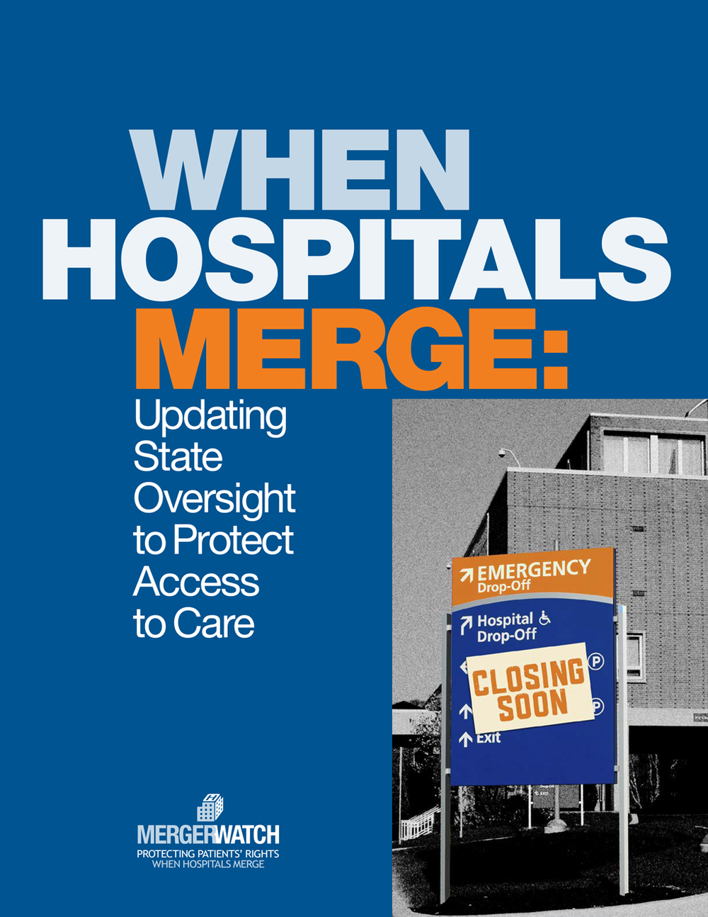 image of cover for:  When Hospitals Merge:  Updating State Oversight to Protect Access to Care