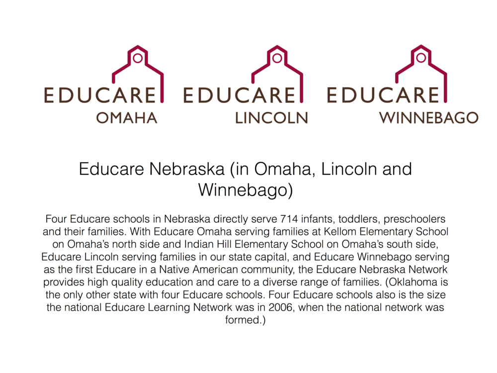 Click here to learn more about  Educare Omaha ,  Educare Lincoln , and  Educare Winnebago .