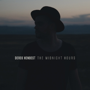 DEREK HENBEST_ THE MIDNIGHT HOURS *All songs written and produced by Derek Henbest