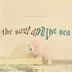 THIS ROYAL NATION_the soul and the sea  *produced and mixed by: Derek Henbest