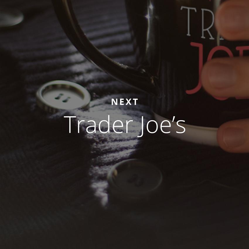 Work_NavButton_NXT_TraderJoes.png