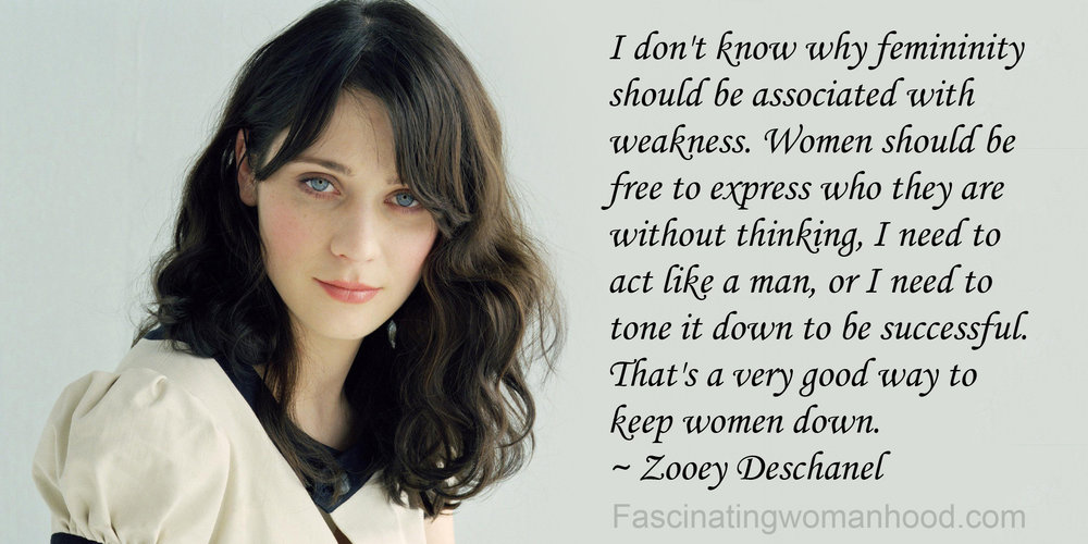A Quote From Zooey Deschanel Fascinating Womanhood