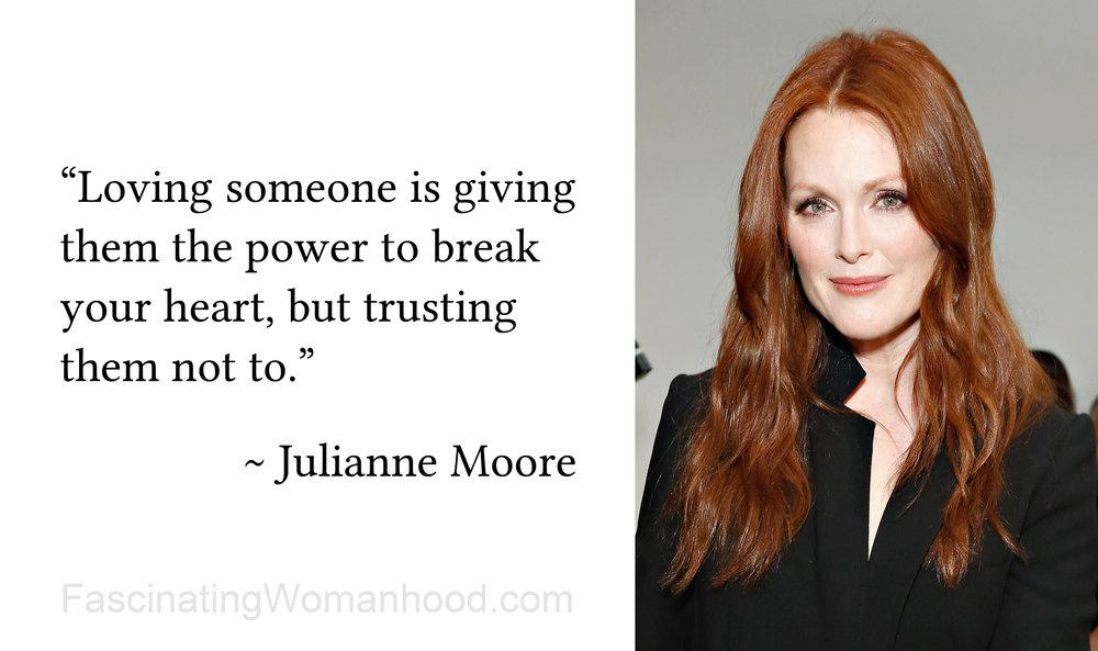 A Quote by Julianne Moore.jpg