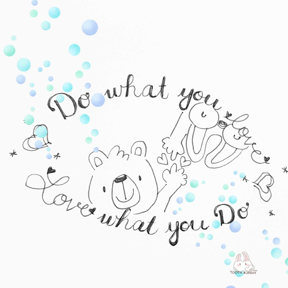 "Annetta Tsang of Tooth Bunny's aim in life is to ""do what you love, love what you do."" You'll never feel like you are made to work another day - if you are having fun.  #toothbunny #annettatsang #drtata #lovewhatyoudo #funquotes"