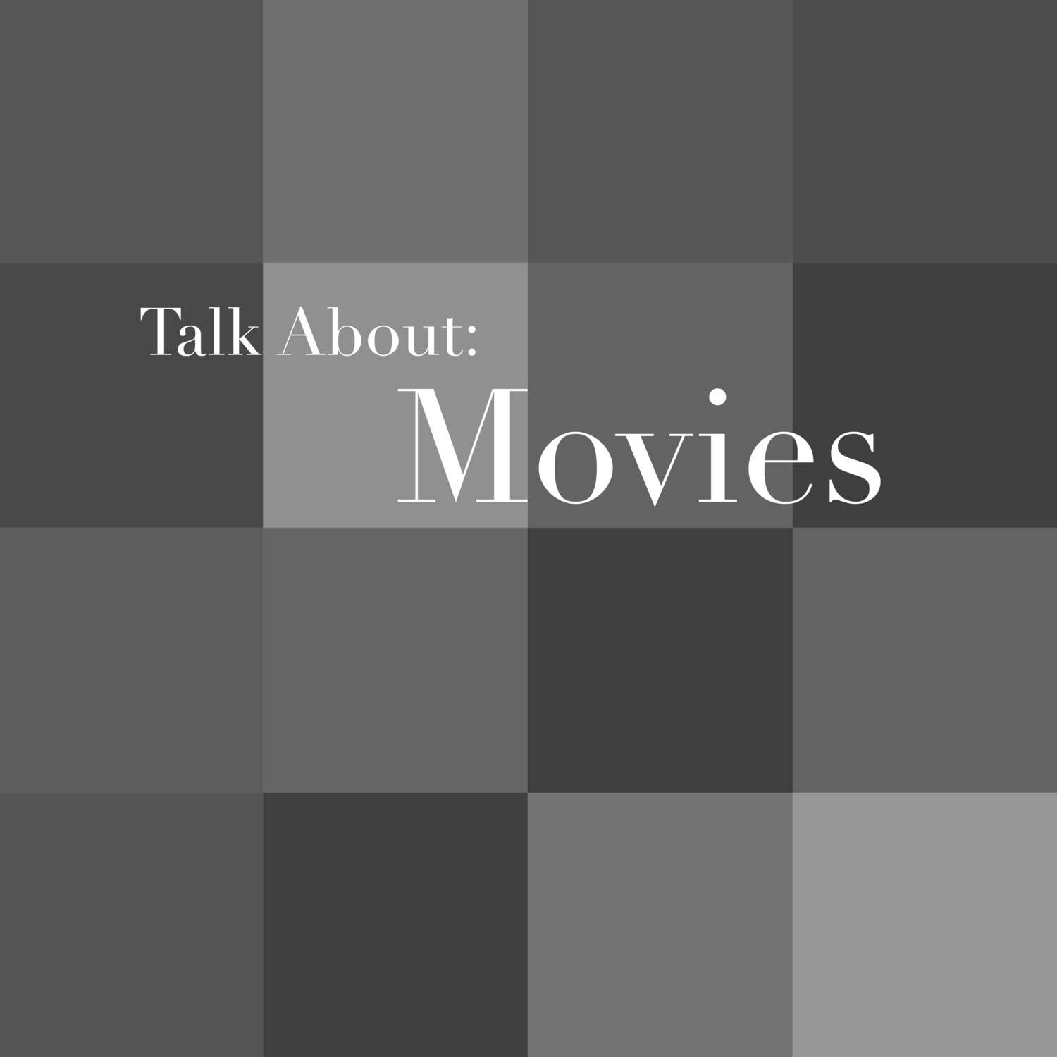 Talk About: Movies