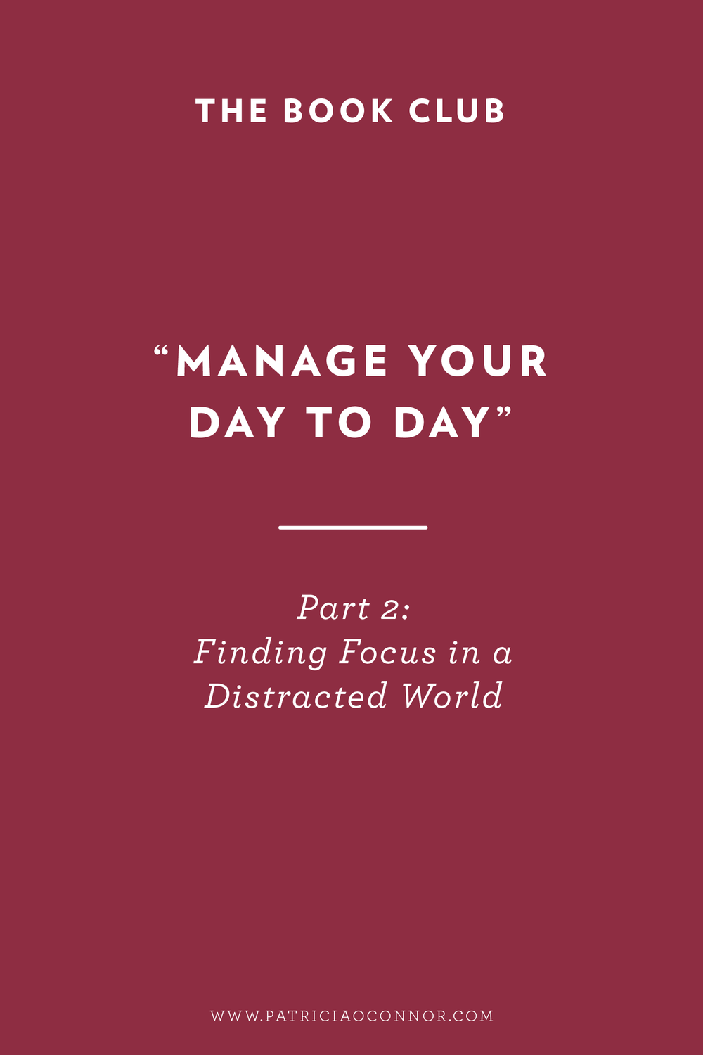 Manage Your Day to Day Part 2