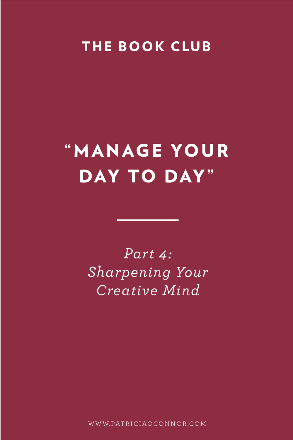 """Manage Your Day to Day"" Part 4 - How to push through creative blocks"