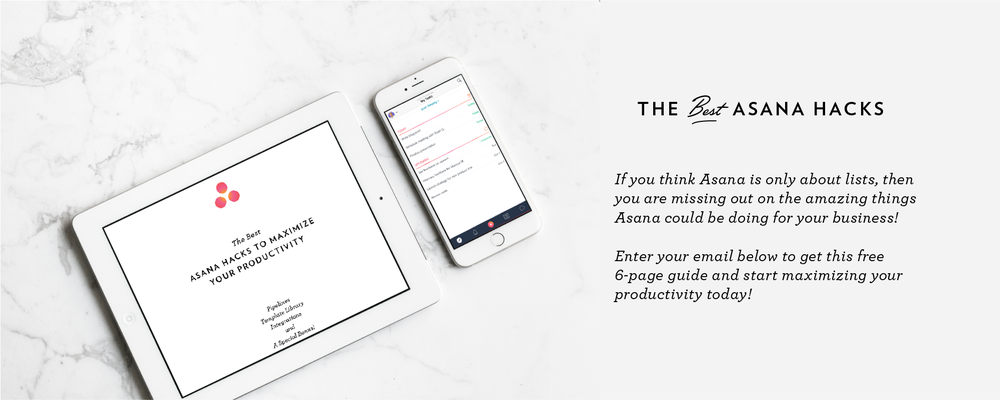 Enter your email below to get my top Asana hacks for maximizing your productivity!
