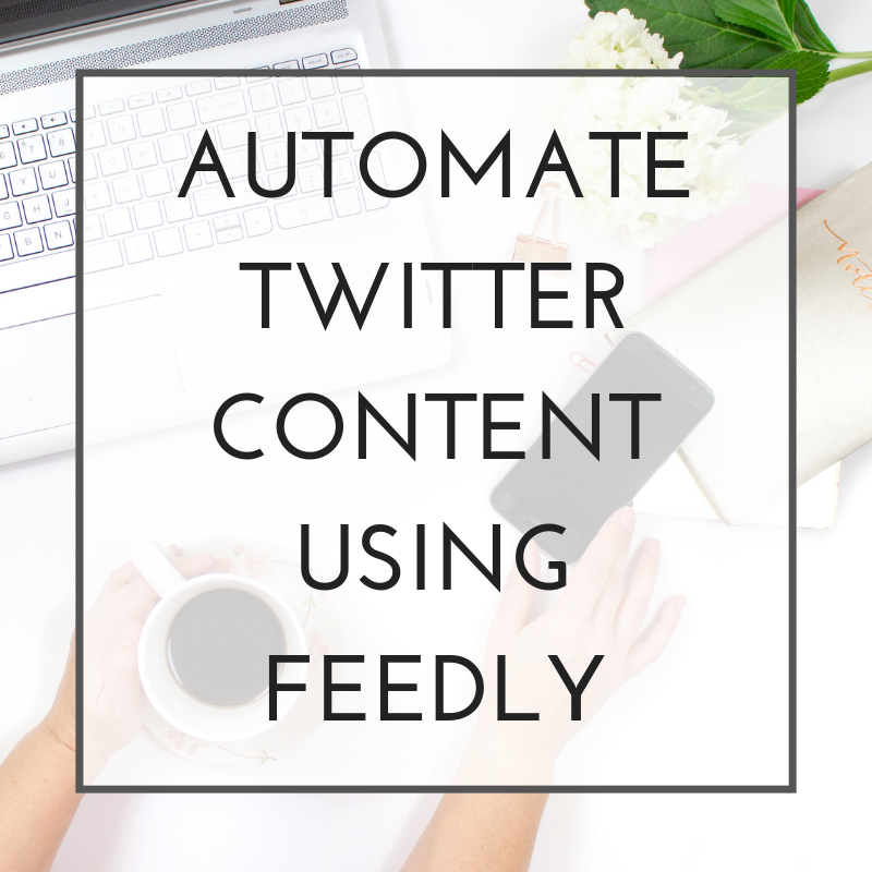 AUTOMATE TWITTER CONTENT USING FEEDLY via marketer marisa.png