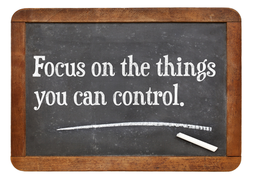 If you can't control it, forget about it!