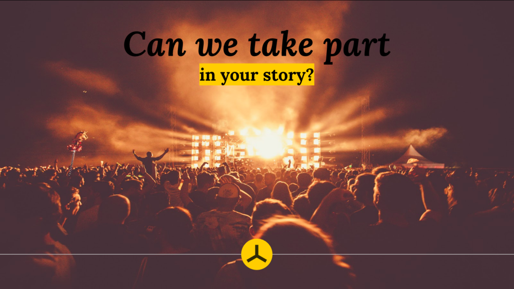 Can we take part in your story?