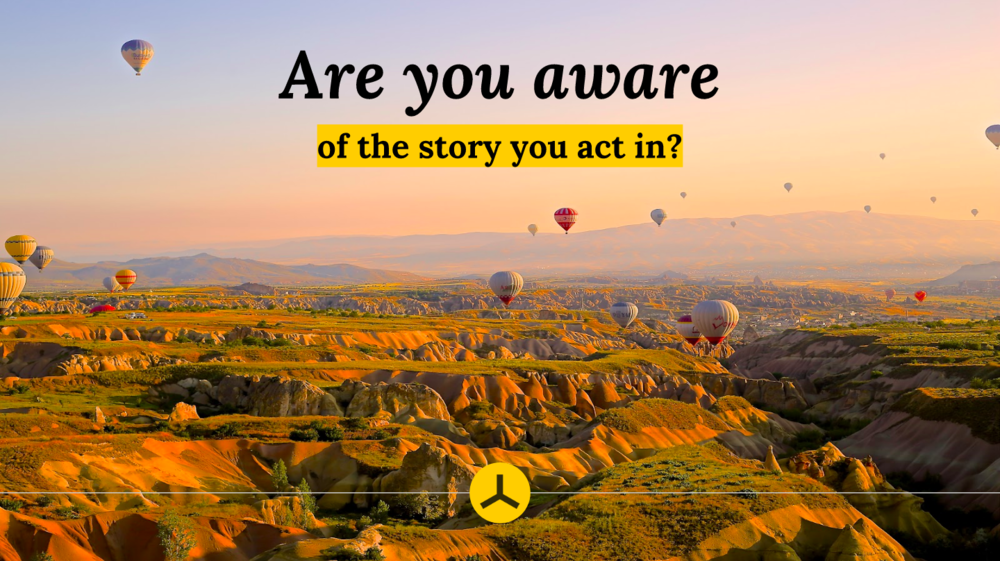 ROTYS - Are you aware of the story you act in?