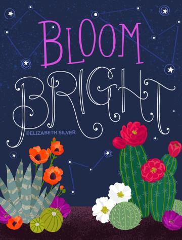 Bloom Bright ©Elizabeth Silver