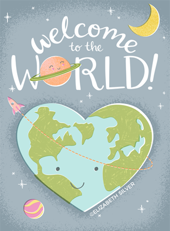 Welcome to the World Baby Greeting Card ©Elizabeth Silver