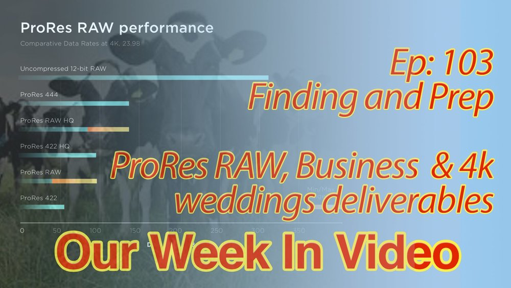 Ep 103: Finding and Prep - ProRes RAW, Business and 4k weddings. Featuring Cows, FAT32 and upscaling!       Rich and I have a varied discussion this week. Ben has been finding tough, and we know the industry as a whole has been going through some tougher times, so Ben vents about what he is doing about it. Rich discusses his time away skiing. We explain why they haven't been delivering weddings in 4k and Ben's Cinematic Wedding Editing course.