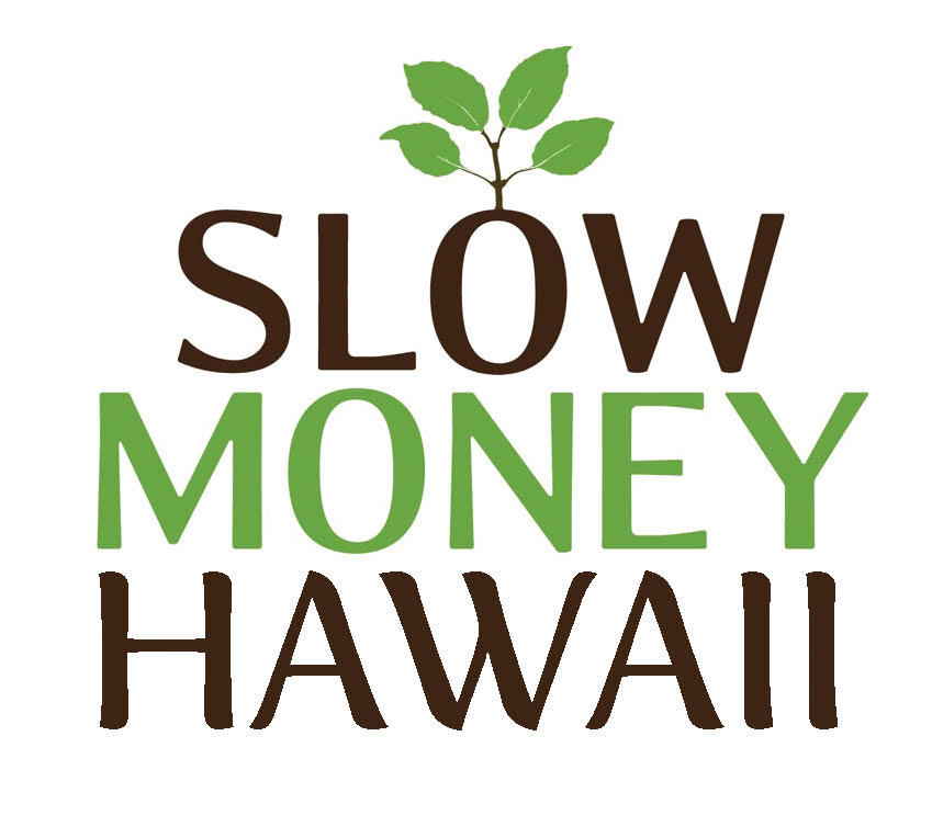 Slow Money Hawaii