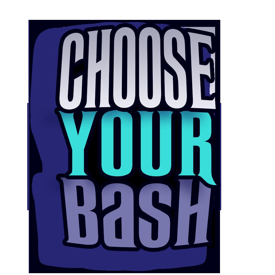 Choose your bash.png