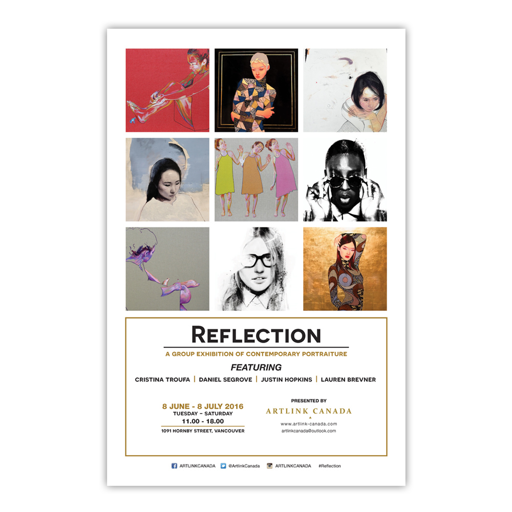 "Artlink Canada is proud to present, ""Reflection"", a new and compelling selling exhibition celebrating contemporary portraiture paintings from a new generation of imaginative and thought-provoking artists. ""Reflection"" features a talented group of artists including   Cristina Troufa   (Portugal),   Justin Hopkins   (Los Angeles),   Daniel Segrove   (San Francisco) and   Lauren Brevner   (Vancouver). This exhibition showcases and re-embraces the evolution of portraiture paintings and highlights the contemporary directions that artists have taken in this genre. The exhibition will take place in Vancouver, Canada from June 8th - July 8th, 2016 at   Jaydon Art Gallery  .     As the twentieth century came to a close, there was a fear that the traditional methods of portraiture had entered a permanent decline. Modern photography and video practices had now become the most accessible and popular modes of portraiture. The paintings to be showcased in ""Reflection"" illustrate a perfect transition from traditional to contemporary composition. Traditional portraiture is challenged in this exhibition by displaying new means of creative expression via the development of portraiture compositions and the use of non-naturalistic colors. This exhibition represents artists that embody the creative possibilities, inventiveness and originality of portraiture in the 21st century.     ""Reflection"" hopes for the viewers to take a moment for self-reflection and allow for personal discoveries in each one of these paintings. Though each one of us is unique as an individual, this body of work explores the similarities found in all of us and reminds us what makes us human.    *Open to the public June 8th, 2016   *Gallery hours 11.00 - 18.00 Tuesday to Saturday"