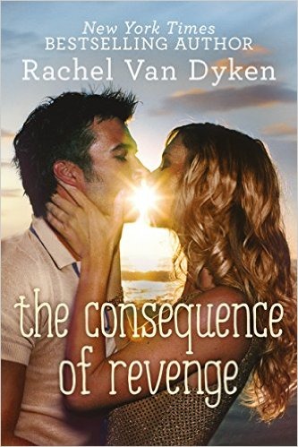 Rachel Van Dyken The Consequence of Revenge.jpeg