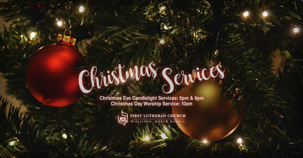 Christmas-Services-Dec-2018_FirstLuthernChurch_FBGraphic_ (1).png