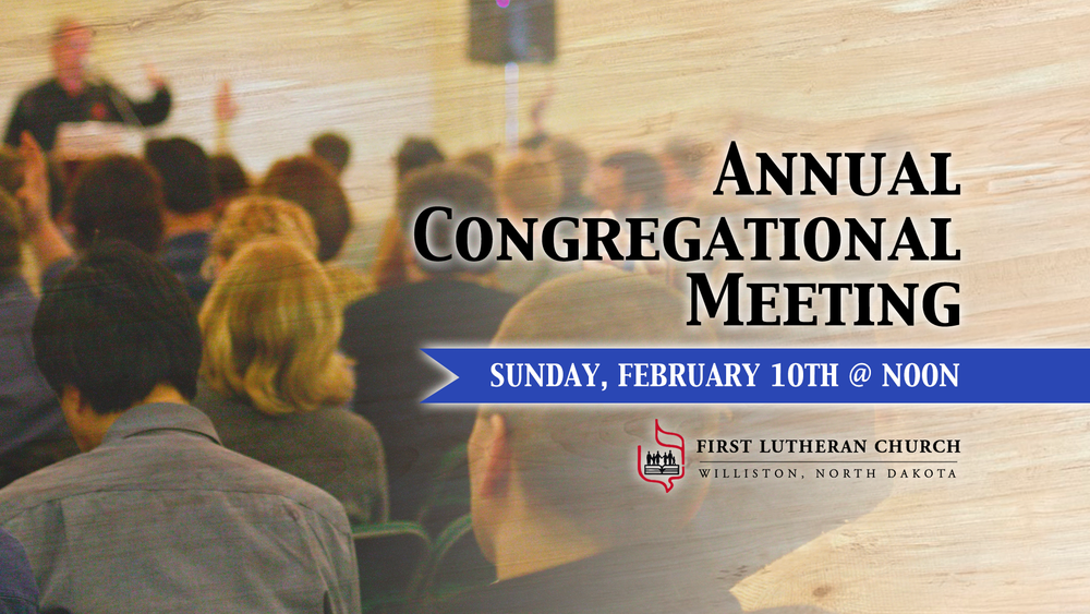 Annual-Congregational-Meeting_Feb2019_FirstLuthernChurch_Screen (1).png