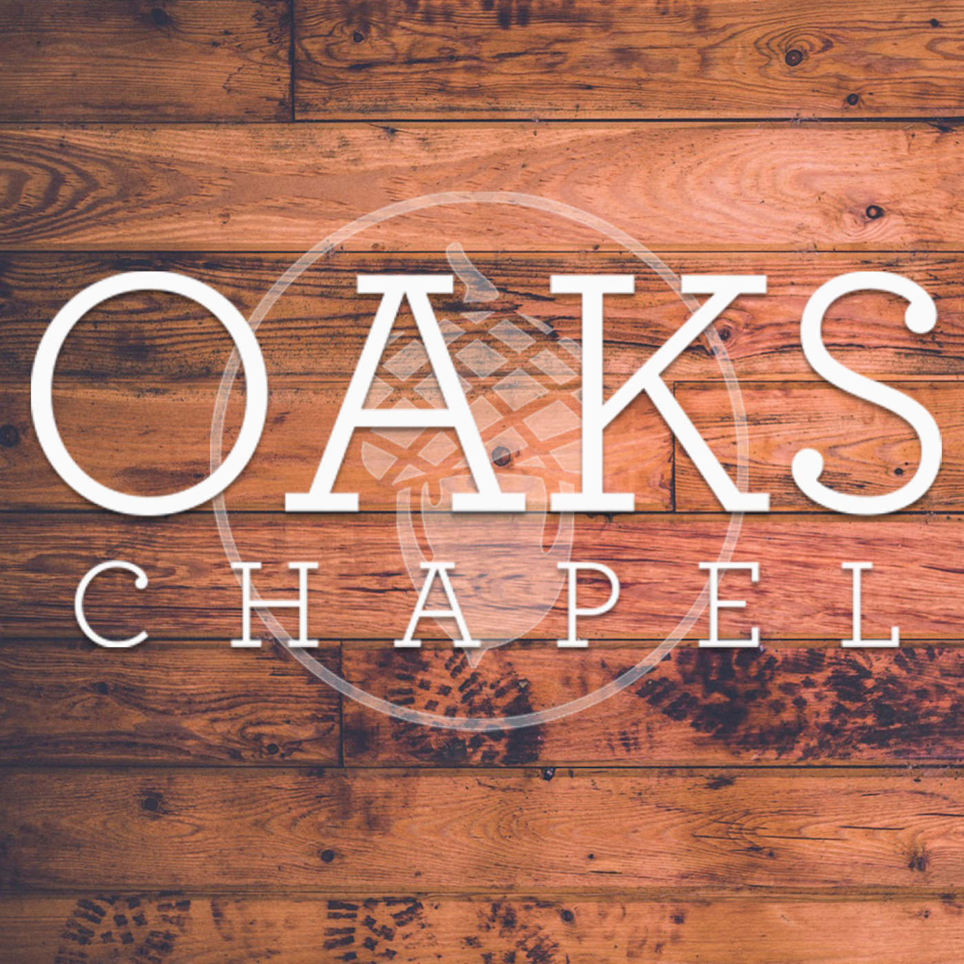 Oaks Chapel - Weekend Messages