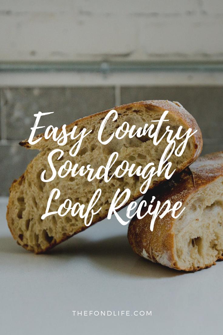 Easy Country Sourdough Loaf #sourdough #sourdoughbread #sourdoughstarter.png