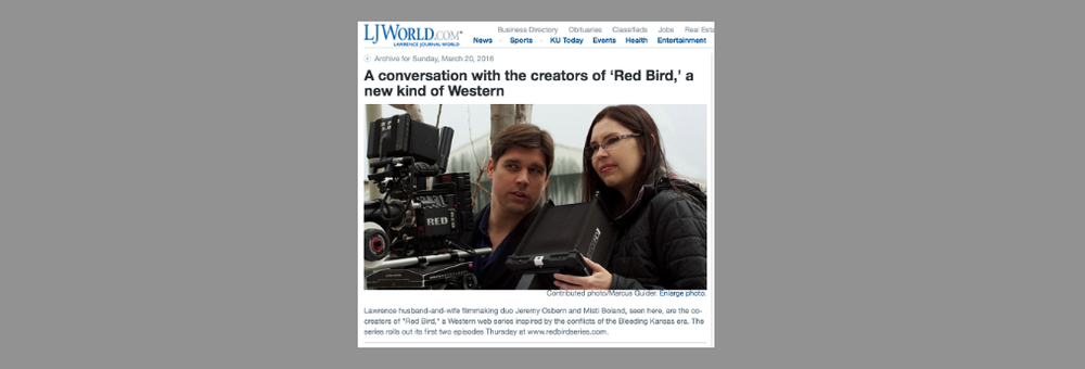 A Conversation with the Creators of 'Red Bird,' a New Kind of Western  - Article / Interview in LJWORLD