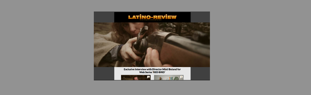 Exclusive Interview with Director Misti Boland for Web Series 'RED BIRD'  - Article / Interview in Latino Review