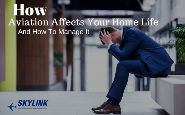 How Aviation Affects Your Home Life & How To Manage It