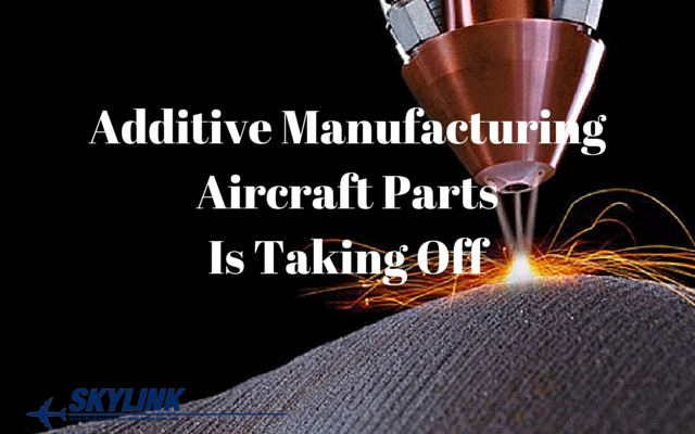 Additive Manufacturing Aircraft Parts Is Taking Off