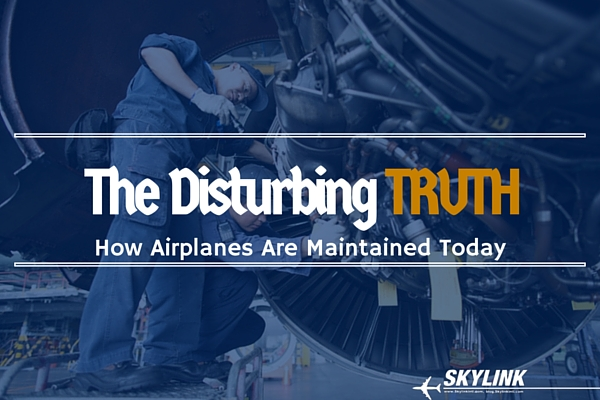 Disturbing Truth About How Airlines Are Maintained Today