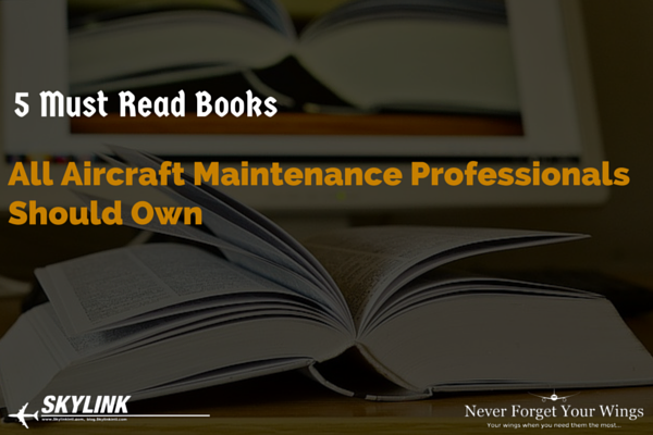 Books All Aircraft Maintenance Professionals Should Read