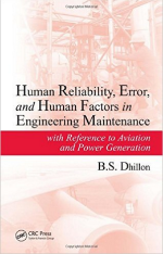 Human Reliability, Error, and Human Factors in Engineering Maintenance by B.S. Dhillon