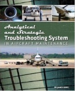 Analytical and Strategic Troubleshooting System in Aircraft Maintenance by James Dors