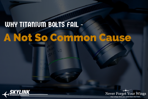 Why Titanium Bolts Fail, Skylink