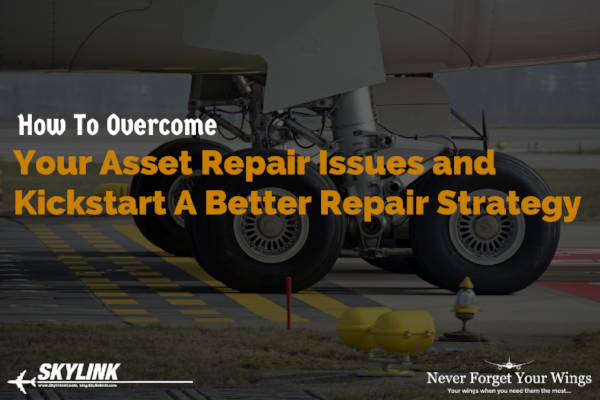 How To Overcome Your Asset Repair Issues & Kickstart A Better Repair Strategy