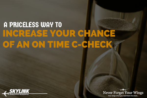 A Priceless Way To Increase Your Chance Of An On Time C-Check