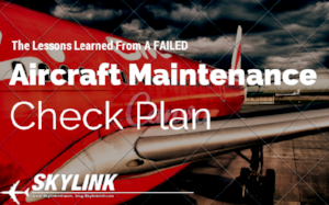 The-Lessons-Learned-From-A-Failed-Aircraft-Maintenance-Check-Plan.png