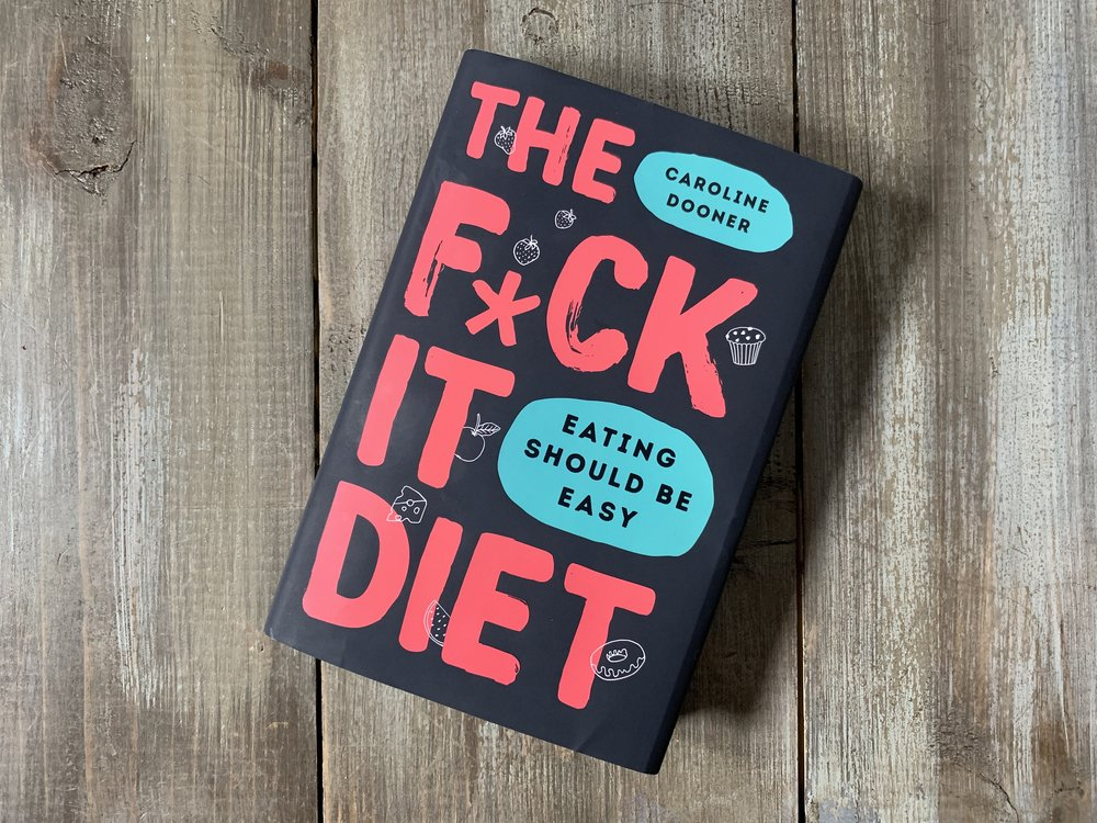 The Fuck It Diet by Caroline Dooner