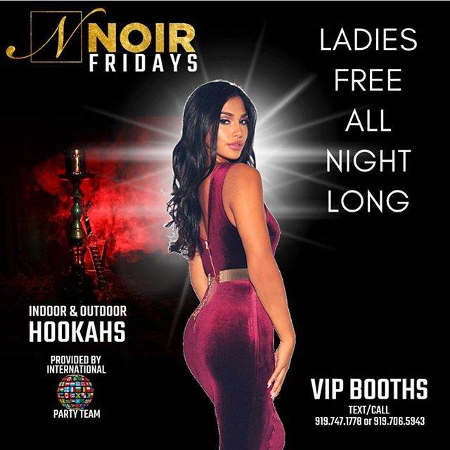 Ladies Night On Friday Nights!! Females Free All Night!!! Hookahs, Drinks, Music!! See You At Noir Tonight!!! @noirraleigh @kelly.turnage.58 @jasminerai_ @_britneynicole_ @therealgigidream @miss_my_yumi @1aaron_stark @coachboi9248 @djflashjleague @rightcutbarbers @eder_jamil