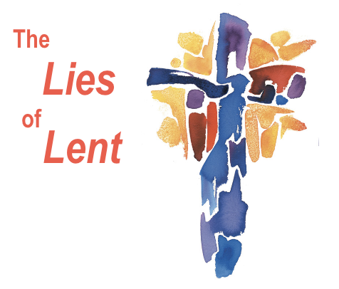 The Lies of Lent