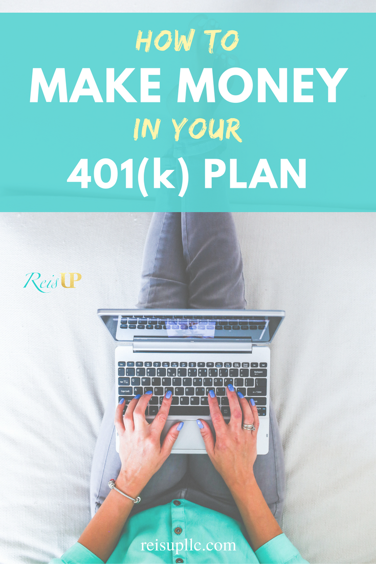 how to make money in your 401 k reisup