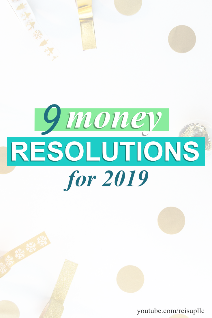 ReisUP 9 Money Resolutions Financial Goals for 2019