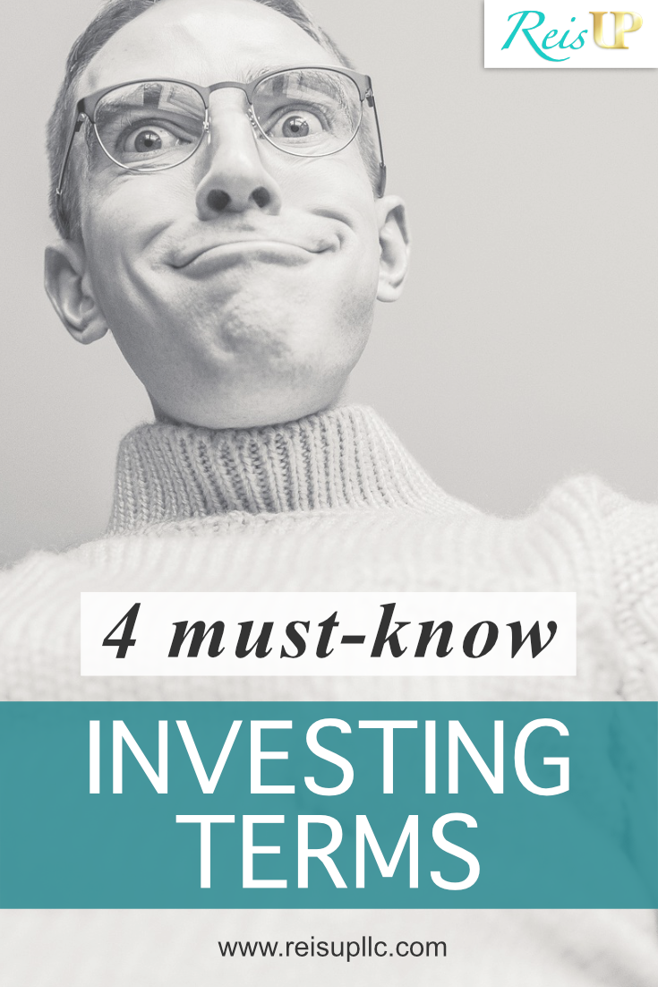 ReisUP 4 Investing Terms You Should Know.png