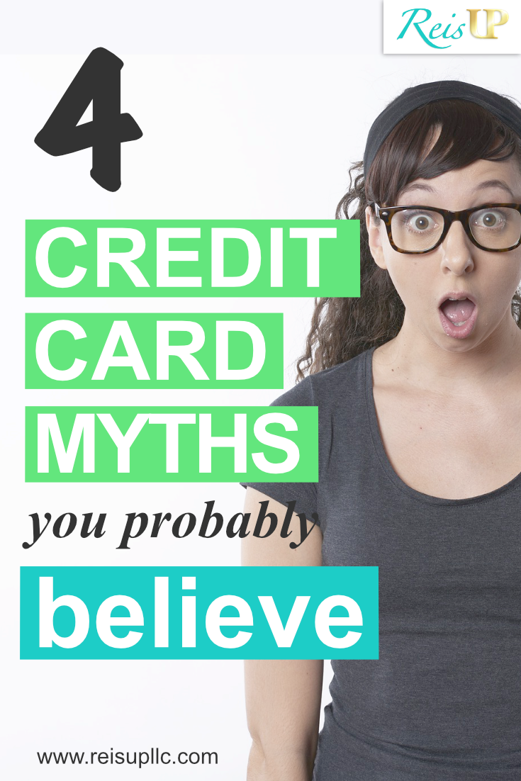 ReisUP Credit Card Myths You Probably Believe.png
