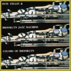 COLORS OF BROOKLYN  Alfa Jazz 1993  Pete Yellin - Alto Sax Randy Brecker - Trumpet Lew Soloff - Trumpet Javon Jackson - Tenor Saxophone Kenny Drew, Jr. - Piano Rufus Reid - Bass Christian McBride - Bass Tony Reedus - Drums Carl Allen - Drums